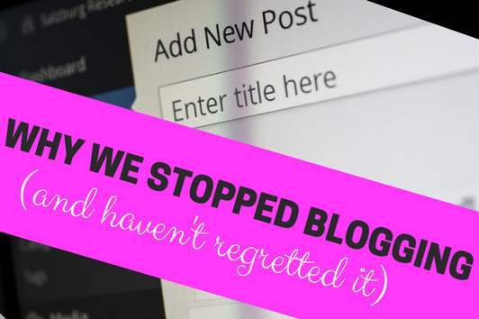 why we stopped blogging